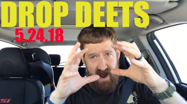 Drop Deets – 5.24.18